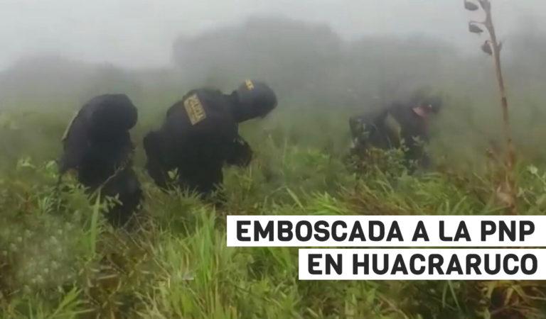 Un policía murió tras emboscada en Huacraruco | INFORME